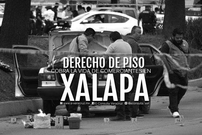 Xalapa: entre asesinatos de comerciantes y cobro de piso