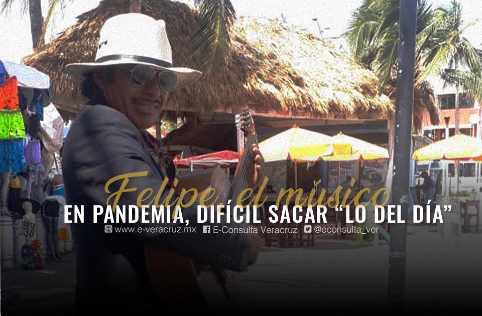 Pandemia y nortes no dejan trabajar a Felipe, músico jarocho