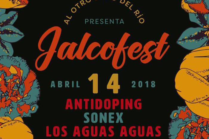 Se viene el Jalco Fest con Antidoping, Sonex y Los Aguas Aguas
