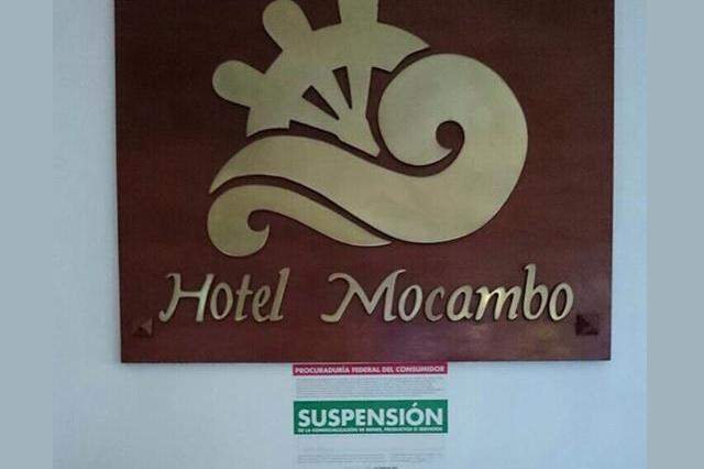 Coloca Profeco sello de suspensión en el Hotel Mocambo