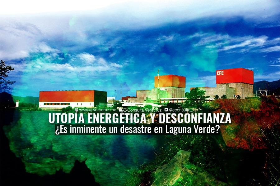 La utopía energética y la desconfianza que envuelven a Laguna Verde