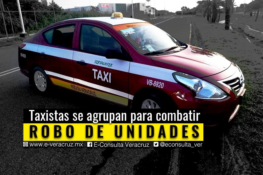 Taxistas se unen ante robo de unidades, en Veracruz