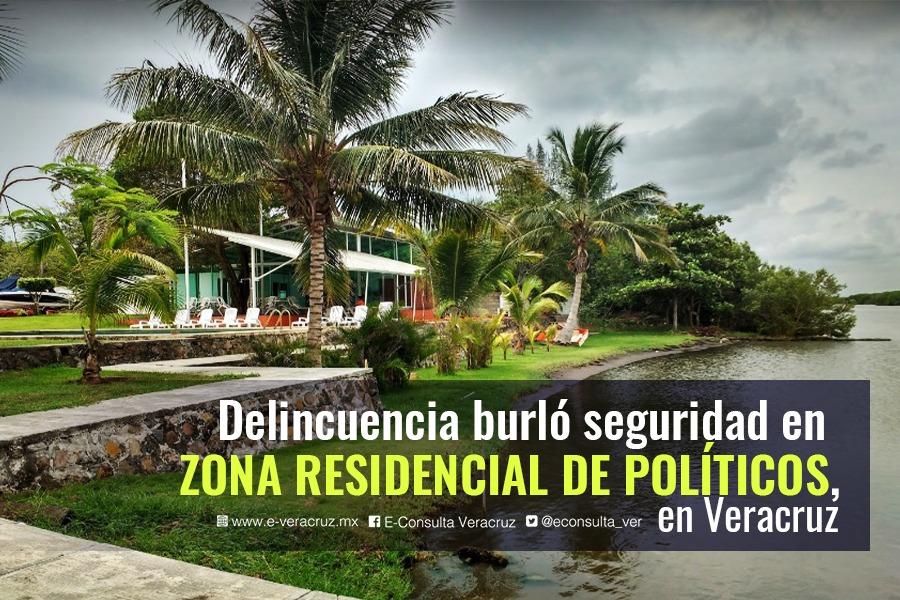 Delincuentes burlan seguridad y se infiltran búnker de políticos y millonarios de Veracruz