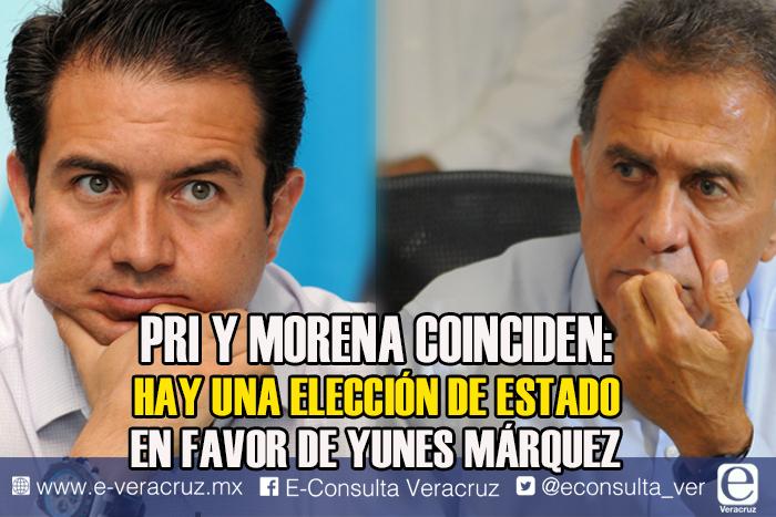 Hay una elección de Estado en favor de Yunes Márquez, coinciden PRI y Morena
