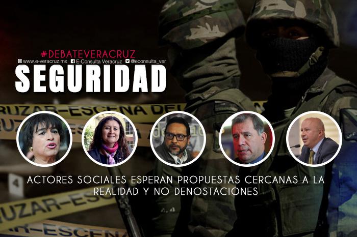 #DebateVeracruz: Urgen a candidatos a gobernador propuestas en seguridad