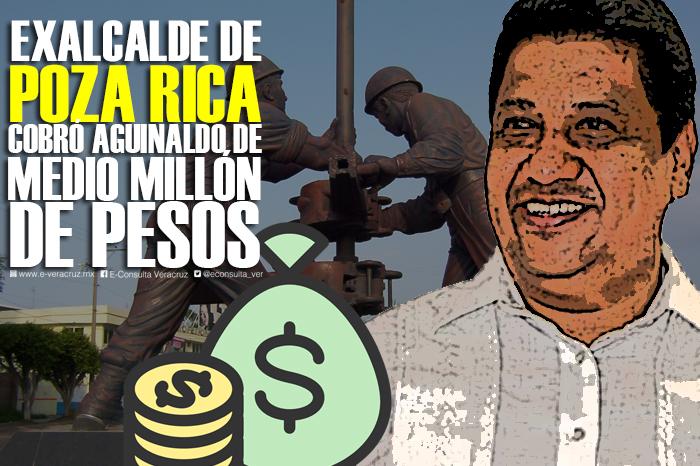 Alcalde veracruzano cobró medio mdp de aguinaldo en 2017