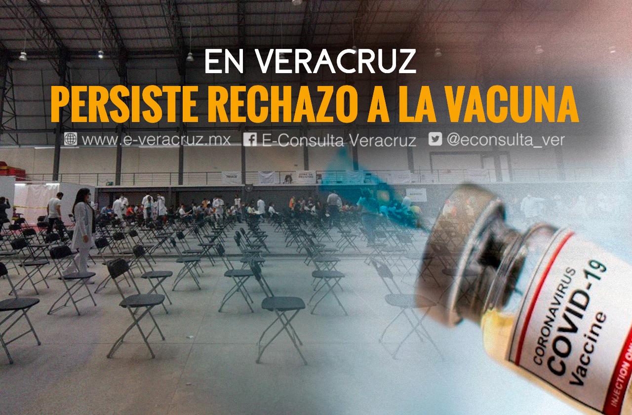 No me vacuné; el covid es mentira: 30% rechaza su dosis en Veracruz